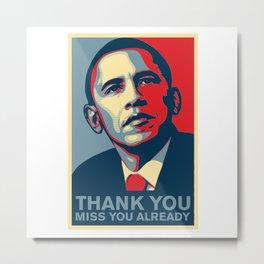 Obama - Thank You, Miss You Already Metal Print