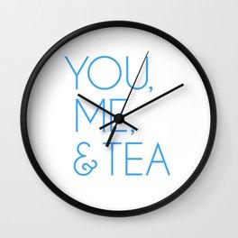 You, Me, & Tea Wall Clock