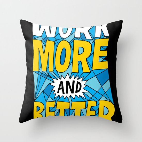 More & Better Throw Pillow