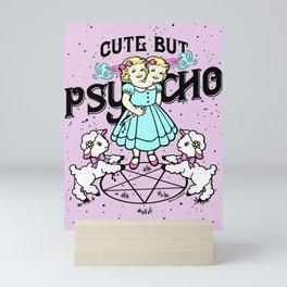 Cute But Psycho Mini Art Print