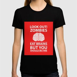 Look Out - Zombies Eat Brains T-shirt