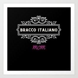 Bracco italiano - Dog moms Art Print