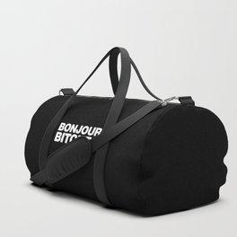 Bonjour Bitches Duffle Bag