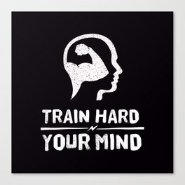 Train Hard Your Mind Canvas Print