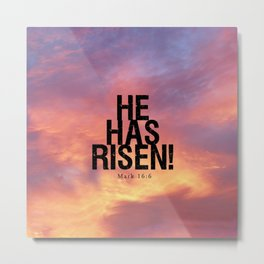He Has Risen - Bible Lock Screens Metal Print