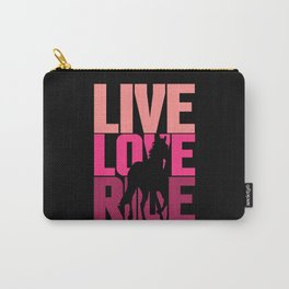Live, Love, Ride Horse Riding Quote Carry-All Pouch
