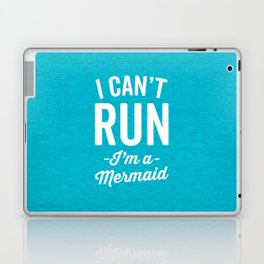 Can't Run Mermaid Funny Quote Laptop & iPad Skin