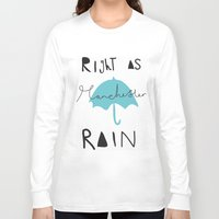 manchester Long Sleeve T-shirts featuring Right as Manchester rain. by Mary Naylor