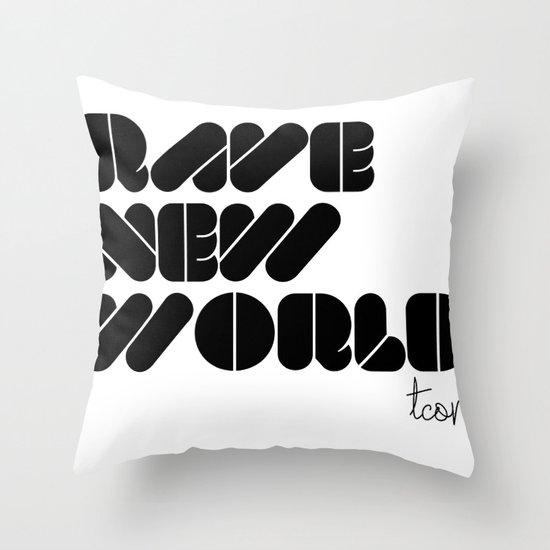 RAVE NEW WORLD Throw Pillow