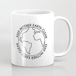 Keep Mother Earth Clean Coffee Mug