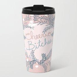 Cheerio Bitches Metal Travel Mug