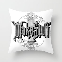 Shut Up And Make Stuff or Give up Throw Pillow