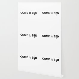 COME to BED Wallpaper