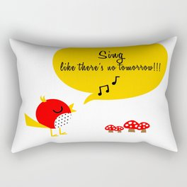 SING LIKE THERE'S NO TOMORROW!!! Rectangular Pillow