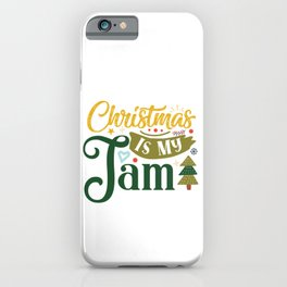 Christmas Is My Jam Funny Holiday Typography iPhone Case