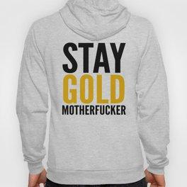 Stay Gold Motherfucker Hoody