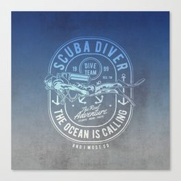 The Ocean Is Calling And I must Go Scuba Diving Canvas Print