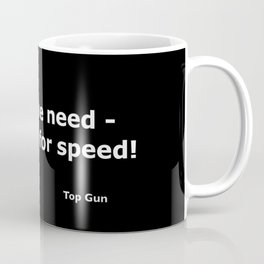 Top gun quote Coffee Mug