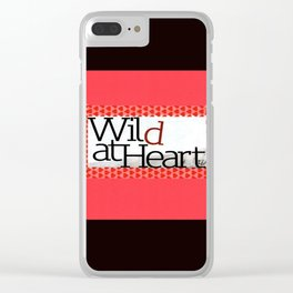 wild at heart Clear iPhone Case