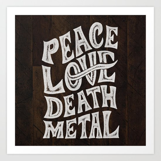 Peace Love Death Metal Art Print