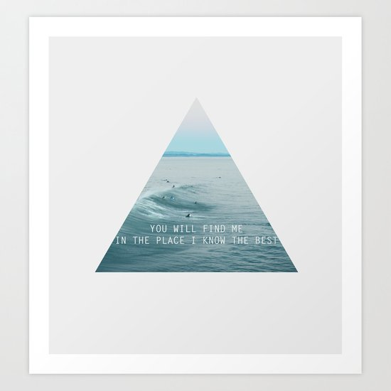 you will find me in the place i know the best Art Print