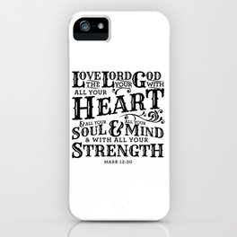 All Your Heart, Soul, Mind, & Strength iPhone Case