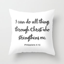I Can Do All Things Through Christ Who Strengthens Me, Philippians Throw Pillow