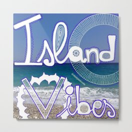 Island Vibes  Metal Print