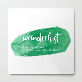 Wanderlust Definition - Green Watercolor Metal Print