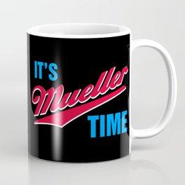 It's Mueller Time Coffee Mug