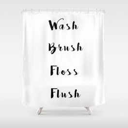 Washroom quotes black and white Shower Curtain