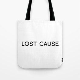 I'm a... Lost Cause Tote Bag