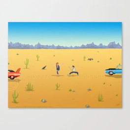 MEET ME IN THE DESERT AT HIGH NOON AND WE'LL SORT THIS OUT ONCE AND FOR ALL Canvas Print