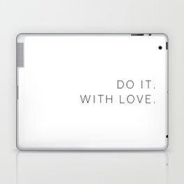 Do it with love #quotes #inspirational #minimalist Laptop & iPad Skin
