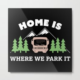 Funny Gift Motorhome & Camper van Owner Metal Print