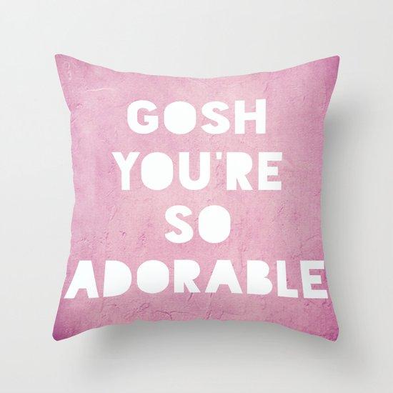 Gosh, Adorable Throw Pillow