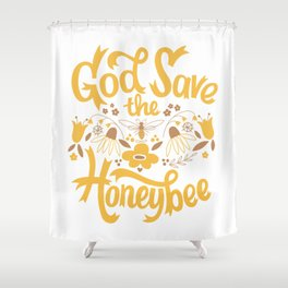 God Save the Honeybee Shower Curtain