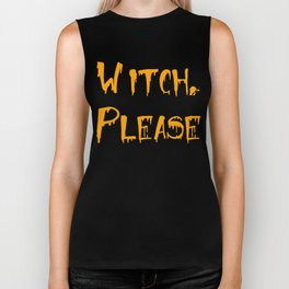 Witch Please Funny Halloween Witch Shirt Biker Tank