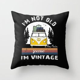 I'm Not Old I'm Vintage funny New Mexico Socorro Throw Pillow