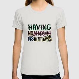 Having no limitations as limitation T-shirt