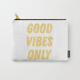 Good Vibes Only Bold Typography in Yellow Carry-All Pouch