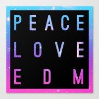 edm Canvas Prints featuring Peace Love & EDM by Rachel Buske
