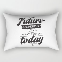 The future depends on what you do today - hand drawn quotes illustration. Funny humor. Life sayings. Rectangular Pillow