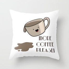 More coffee please! Coffee mug picture Throw Pillow