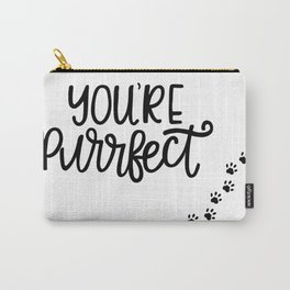 You're Purrfect - Cat Lovers Carry-All Pouch