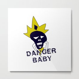 Danger baby - Skull funny design #society6 #decor #buyart #artprint Metal Print
