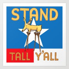 Stand Tall Y'all Art Print