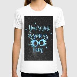 As sane as I am T-shirt