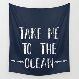 Take me to the ocean Wall Tapestry