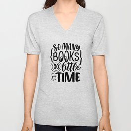 So many books, so little time ― Frank Zappa quotes bookaholic sayings typography Unisex V-Neck
